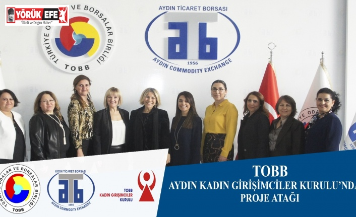 TOBB Aydın Kadın Girişimciler Kurulu'ndan proje atağı