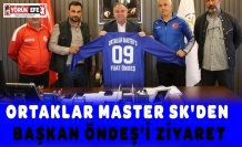 ORTAKLAR MASTER SK'DEN BAŞKAN ÖNDEŞ'İ ZİYARET