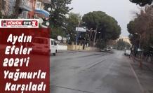 Aydın Efeler 2021'i Yağmurla Karşıladı