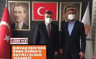 RIDVAN EŞİN'DEN ÖMER ÖZMEN'E HAYIRLI OLSUN ZİYARETİ
